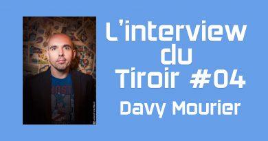 L'interview du Tiroir #04 – Davy Mourier